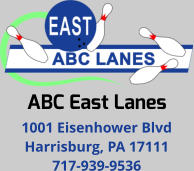 ABC East Lanes 1001 Eisenhower Blvd Harrisburg, PA 17111 717-939-9536