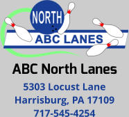ABC North Lanes 5303 Locust Lane Harrisburg, PA 17109 717-545-4254